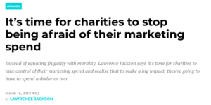 It's time for charities to stop being afraid of their marketing spend
